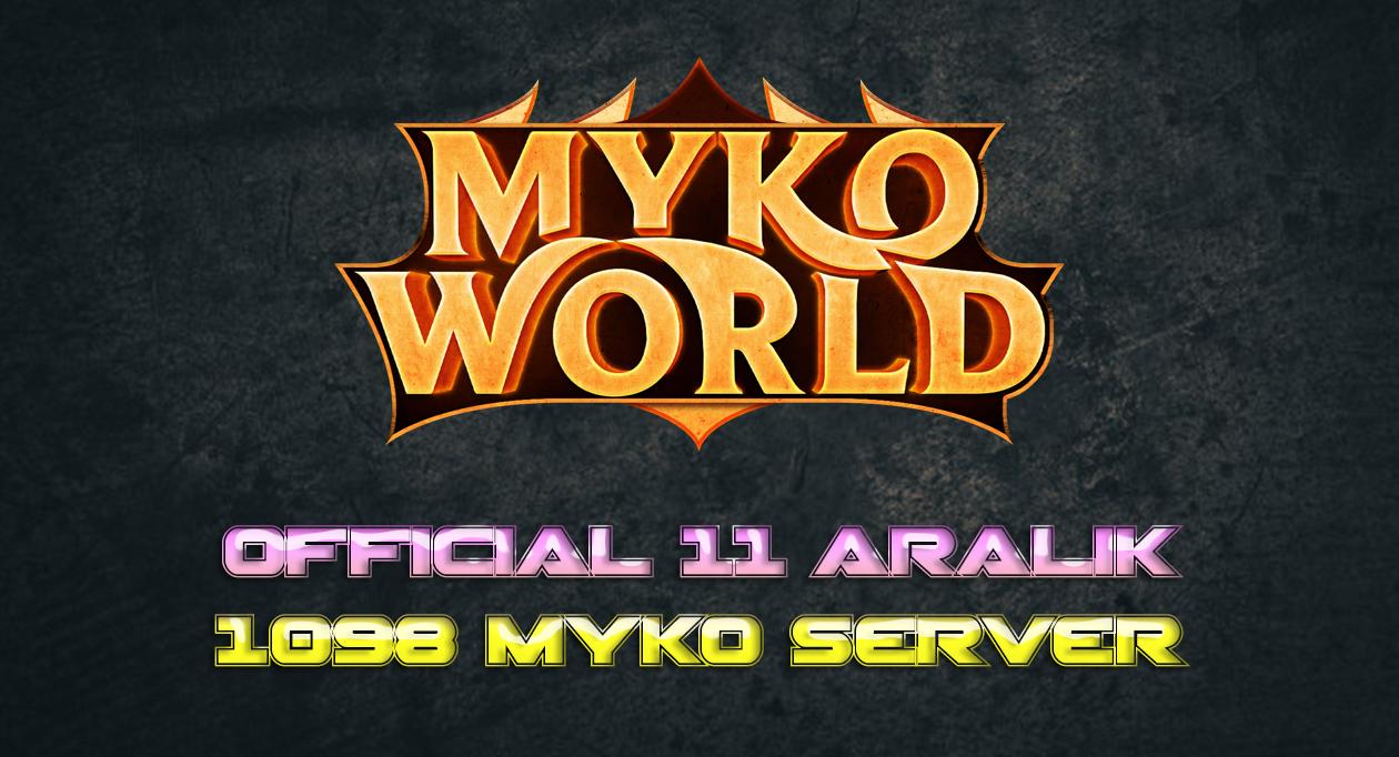 Myko Tarihinin En Iyı Serveri Geliyor! Myko.World 1098 Myko